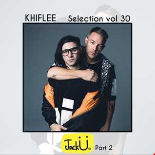 Khiflee - Selection vol 30 - Jack Ü - Part 2