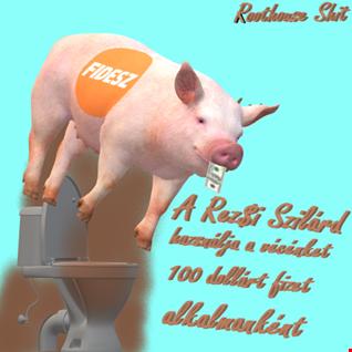 Roothouse feat Kill Or Ban - A Rezsi Szilárd használja a vécénket, 100 dollárt fizet alkalmanként