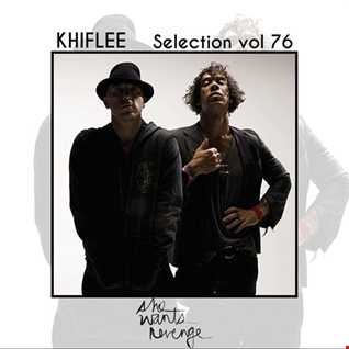 Khiflee - Selection vol 76 - She Wants Revenge