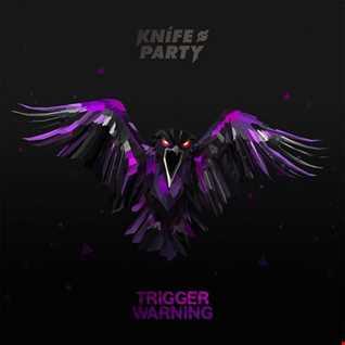 Khiflee - Knife Party - Trigger Warning (Mixed) (2016.06.02)