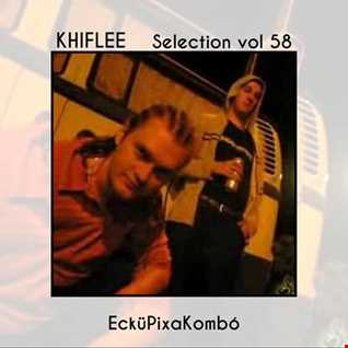 Khiflee - Selection vol 58 - EcküPixaKombó