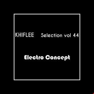 Khiflee - Selection vol 44 - Electro Concept