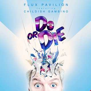 Khiflee - Flux Pavilion feat Childish Gambino - Do Or Die (Megamix) (2016.07.30)