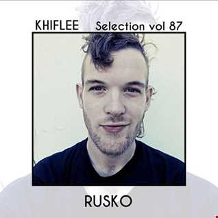 Khiflee - Selection vol 87 - Rusko