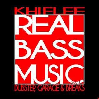 Khiflee - Real Bass Music vol 12 - Dubstep, Garage & Breaks