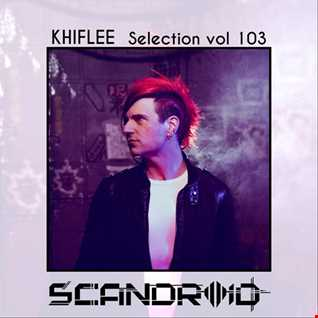 Khiflee - Selection vol 103 - Scandroid