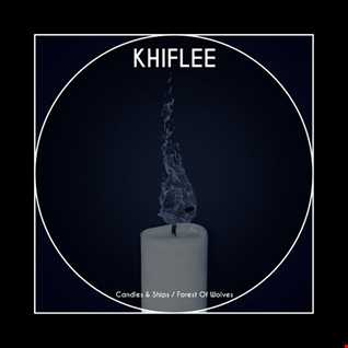 Khiflee - Candles & Ships (Roothouse Industrial Mix)