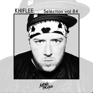 Khiflee - Selection vol 84 - Kill The Noise