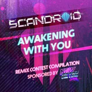 Scandroid - Awakening With You (Khiflee Remix) [Remix Contest 2017]