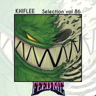 Khiflee - Selection vol 86 - Feed Me