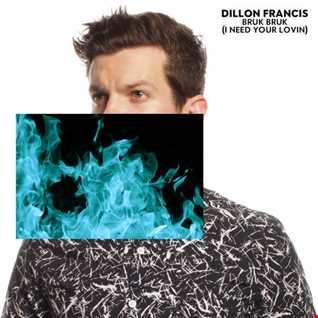 Dillon Francis - Bruk Bruk (I Need Your Lovin) (Khiflee Edit) (2015)