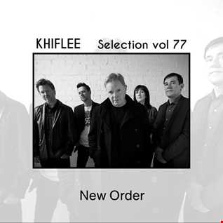 Khiflee - Selection vol 77 - New Order