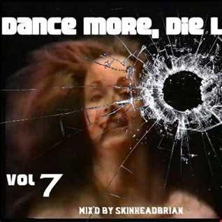 Dance More, Die Less.   vol. 7