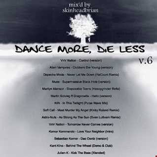 Dance More, Die Less - v.6