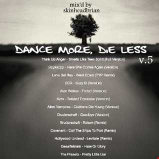 Dance More, Die Less - v.5