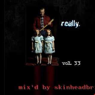 really.   vol. 33