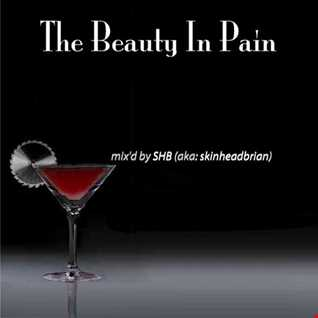 The Beauty In Pain