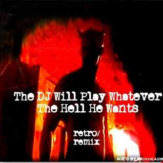The DJ Will Play Whatever The Hell He Wants  [retro]