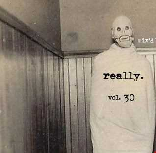 really.   vol. 30  (Hallowe'en Edition)