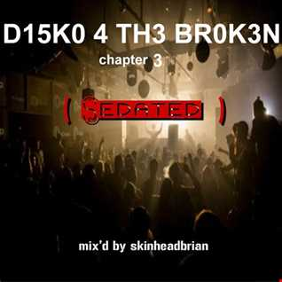 D15K0 4 TH3 BR0K3N - chapter 3 (Sedated)