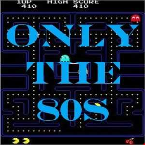 Only The 80's