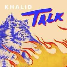 Khalid - Talk - (Remix)