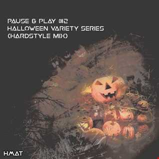 Pause & Play #2 [Halloween Variety Series] (Hardstyle Mix)