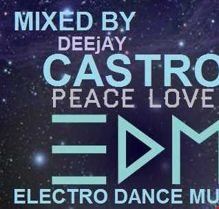 EDM ELECTRO DANCE MUSIC BY DEEjAY CASTRO