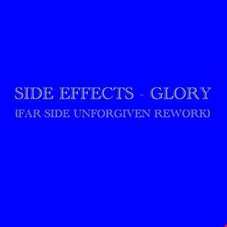 Side Effects - Glory (Far-Side Unforgiven Rework)