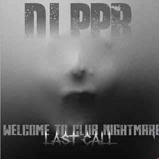 Welcome To Club Nightmare - last call