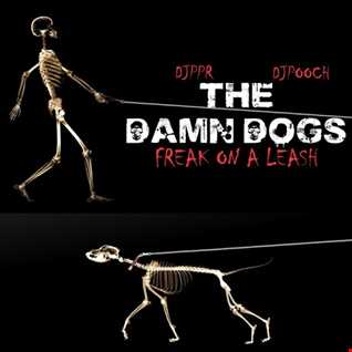 THE DAMN DOGS - Freak On A Leash (feat. DJPPR & DJPOOCH)