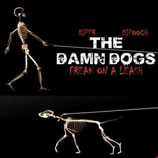 THE DAMN DOGS - Freak On A Leash (feat. DJPPR & DJPOOCH)