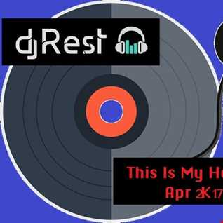 Dj Rest   this is my house apr 2K18