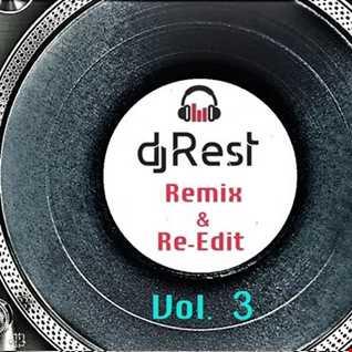 Dj Rest   remix & re edit vol 3
