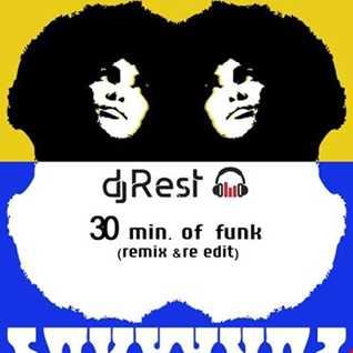 Dj Rest  30 min of Funk (remix & re edit)