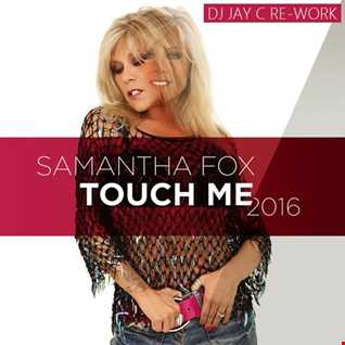 Samantha Fox - Touch Me 2016 (DJ Jay C Re-Work)