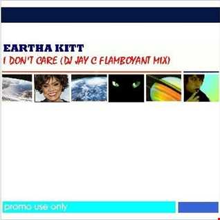 Eartha Kitt - I Don't Care (DJ Jay C Flamboyant Club Mix)