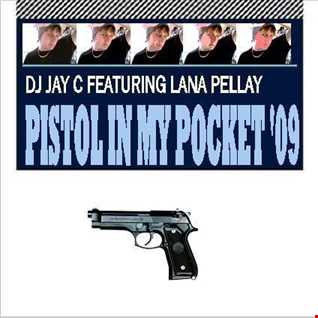DJ Jay C feat. Lana Pellay - Pistol In My Pocket '09 (NYPD Club Mix)