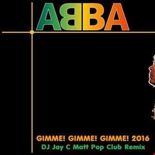 ABBA vs DJ Jay C   Gimme Gimme Gimme 2016 (DJ Jay C Matt Pop Club Remix)