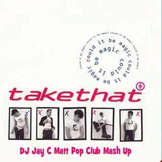DJ Jay C vs Take That   Could It Be Magic 2014 (DJ Jay C Matt Pop Club Mash Up)