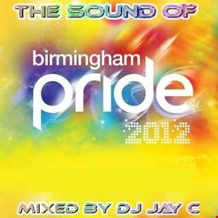 The Sound Of Birmingham Pride 2012 (Mix 2) - Mixed By DJ Jay C
