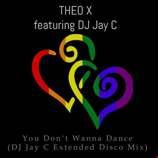 Theo X featuring DJ Jay C - You Don't Wanna Dance (DJ Jay C Extended Disco Mix)