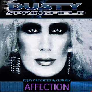 Dusty Springfield - Affection (DJ Jay C Revisited '84 Extended Club Mix)