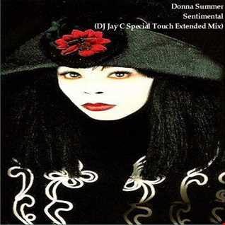 Donna Summer - Sentimental (DJ Jay C Special Touch Extended Mix)
