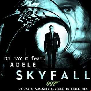 DJ Jay C vs Adele   Skyfall (DJ Jay C Almighty Licence To Chill Mix)