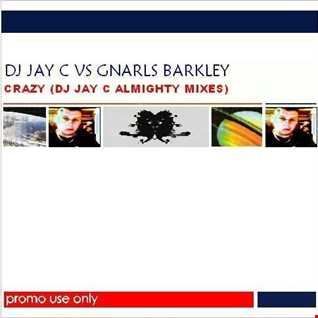 Gnarls Barkley vs DJ Jay C - Crazy '08 (Insane Almighty Club Edit)