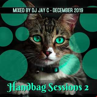 HANDBAG SESSIONS 2 - DEC 2019 - MIXED BY DJ JAY C