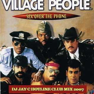 Village People - Sex Over The Phone 2007 (DJ Jay C Hotline Club Mix)