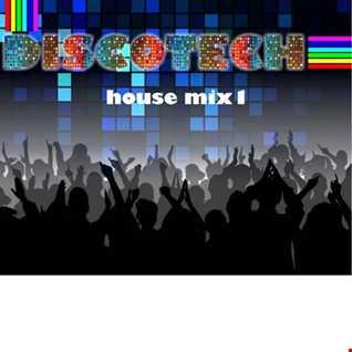 Discotech - House Mix 1