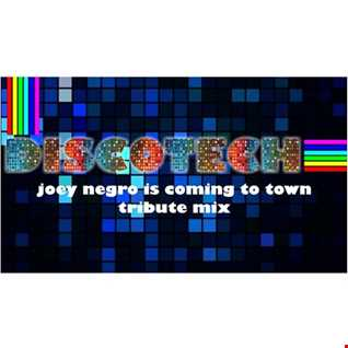 discotech - Joey negro is coming to town tribute mix